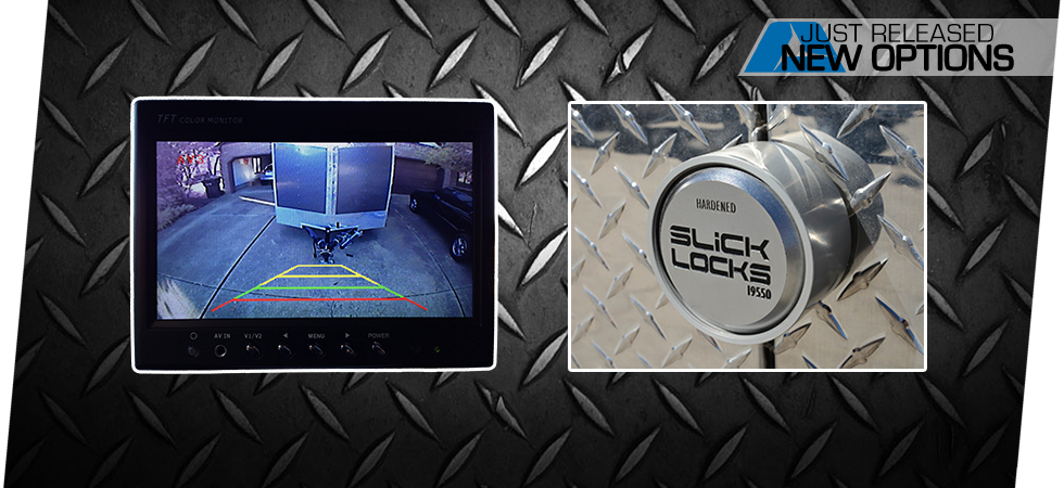 Introducing the Back-up Camera and Slick Lock commercial options.